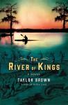 The River of Kings: A Novel - Barbara Brown Taylor