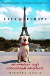 Ella in Europe: An American Dog's International Adventures - Michael Konik