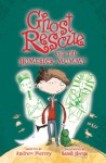Ghost Rescue and the Homesick Mummy - Andrew Murray, Sarah Horne