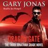 Dragon Gate: The Third Jonathan Shade Novel - Gary Jonas, Joe Hempel, LLC Sky Warrior Book Publishing