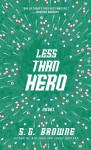 Less Than Hero - S.G. Browne