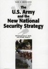 The U.S. Army and the New National Security Strategy: How Should the Army Transform to Meet the New Strategic Challenges? - Jeremy Shapiro, Lynn Davis, Bruce R. Nardulli