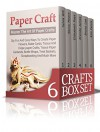 Crafts Box Set: The Ultimate DIY Crafting Box Set! Master Paper Crafts, Origami, Knitting for Beginners, Drawing for Beginners, Candle Making, Indoor Gardening and much more! - Sylvia Will, Nancy Moore, Elithabeth Rays, Brenda James, Bruno Lee, Kim Ferris