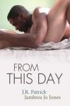 From This Day - J.R. Patrick, Jambrea Jo Jones