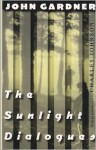 The Sunlight Dialogues - John Gardner, Charles R. Johnson