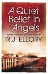 A Quiet Belief In Angels - R.J. Ellory