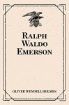 Ralph Waldo Emerson - Oliver Wendell Holmes
