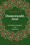 Damenwahl, letal: Ein Weihnachtskrimi aus München - Friedrich Ani