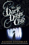 Lady Helen and the Dark Days Club - Alison Goodman