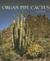 The Organ Pipe Cactus - David Yetman