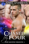 Chased by Four - April Andrews