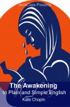The Awakening In Plain and Simple English (Includes Study Guide, Complete Unabridged Book, Historical Context, Biography and Character Index)(Annotated) - Kate Chopin, BookCaps