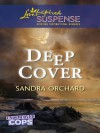 Deep Cover (Undercover Cops Book 1) - Sandra Orchard
