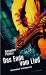 Das Ende vom Lied: Wiesbadener Krimiabgesang - Alexander Pfeiffer