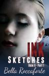 INK: Sketches (Book 0 - Part 1) - Bella Roccaforte