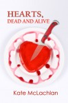 Hearts, Dead and Alive - Kate McLachlan
