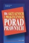 106 aktualnych i praktycznych porad prawnych - Bogusław Kubisz