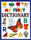 My First Dictionary (My First Books (Board Books Dorling Kindersley)) - Susan A. Miller, Ted Williams