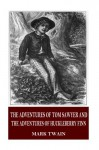 The Adventures of Tom Sawyer and The Adventures of Huckleberry Finn - Mark Twain