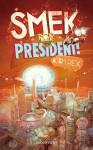 Smek for President - Adam Rex, Ulrich Thiele