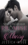 Promise to Marry (Promises, #1) - Jessica Wood