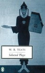 Selected Plays (Penguin Twentieth Century Classics) - William Yeats, Richard Cave