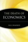The Death of Economics - Paul Ormerod