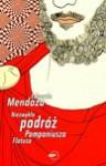 Niezwykła podróż Pomponiusza Flatusa - Eduardo Mendoza, Marzena Chrobak