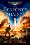 The Kane Chronicles, Book Three The Serpent's Shadow - Rick Riordan