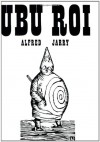 Ubu Roi - Alfred Jarry, Barbara Wright, Franciszka Themerson