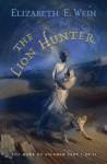 The Lion Hunter - Elizabeth Wein