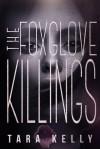 The Foxglove Killings - Tara Kelly