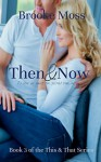 Then & Now (The This & That Series Book 3) - Brooke Moss, Meggan Connors