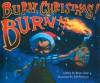 Burn, Christmas! Burn!! - Brian Gage, Jeff Peterson, Jeff Petersen