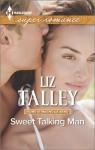 Sweet Talking Man - Liz Talley