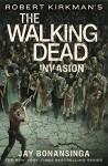 Robert Kirkman's The Walking Dead: Invasion (The Walking Dead Series) - Jay Bonansinga, Robert Kirkman
