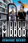 Mirror, Mirror: Classic SF Stories by the Star Trek and Fantastic Voyage Author - Jerome Bixby, Jerry Bixby, Emerson Bixby