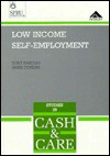 Low Income Self-Employment: Work, Benefits, and Living Standards - Tony Eardley, Anne Corden
