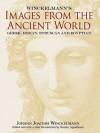 Winckelmann's Images from the Ancient World: Greek, Roman, Etruscan and Egyptian - Johann Joachim Winckelmann, Stanley Appelbaum
