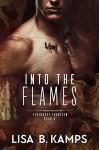 Into The Flames (Firehouse Fourteen Book 4) - Lisa B. Kamps