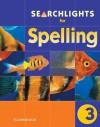 Searchlights for Spelling Year 3 Pupil's Book - Chris Buckton, Pie Corbett
