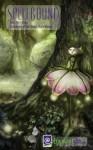 Spellbound Fall 2013: Creatures of the Deep Dark Woods (Spellbound E-zine) - Raechel Henderson, Sam Haney Press, Marcie Lynn Tentchoff
