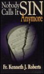 Nobody Calls It Sin Anymore - Kenneth J. Roberts
