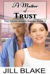 A Matter of Trust (The Silicon Beach Trilogy #3) - Jill Blake