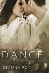 Wicked Dance - Deanna Roy