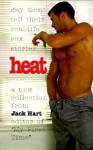 Heat: Gay Men Tell Their Real-Life Sex Stories - Jack Hart