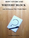 How I Overcame Writers' Block And 100 Reasons Why I Nearly Didn't - Gillian Rogerson