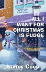 All I Want For Christmas is Fudge - Nancy CoCo