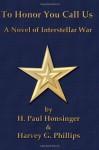 To Honor You Call Us - H. Paul Honsinger, Harvey G. Phillips