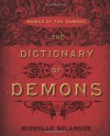 The Dictionary of Demons: Names of the Damned - Michelle Belanger